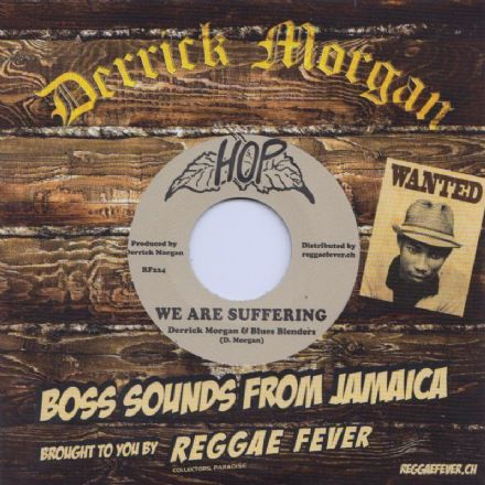 SALE ITEM - Derrick Morgan - We Are Suffering / When You Dance (Hop / Reggae Fever) 7""